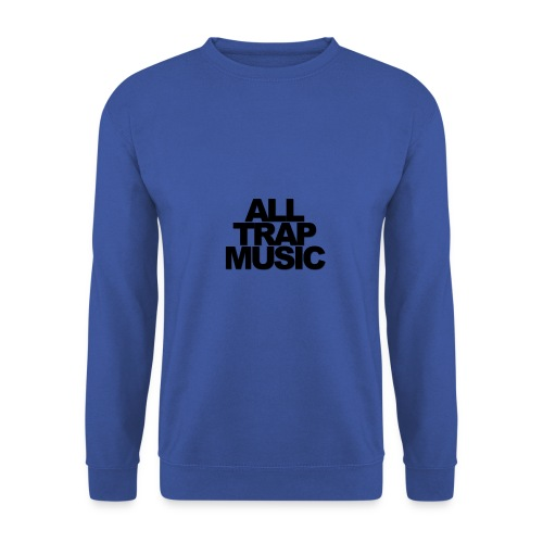 All Trap Music - Sweat-shirt Homme