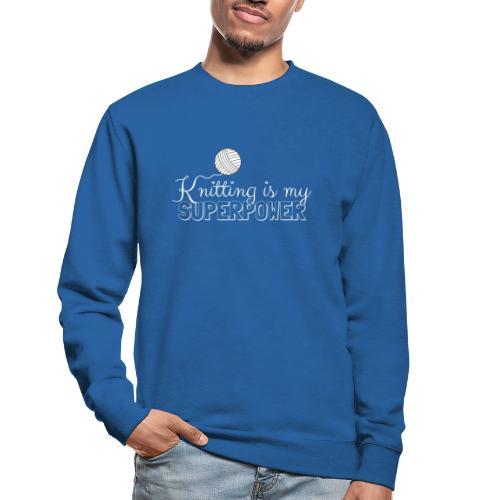 Knitting Is My Superpower - Unisex Sweatshirt