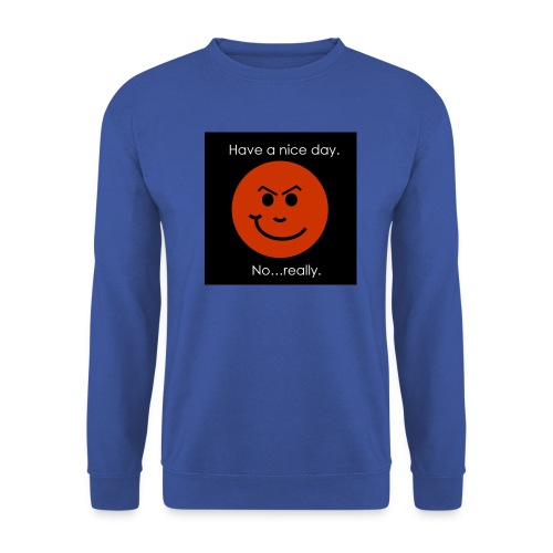 Have a nice day - Unisex sweater