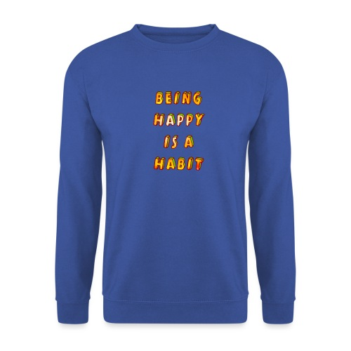 being happy is a habit - Men's Sweatshirt