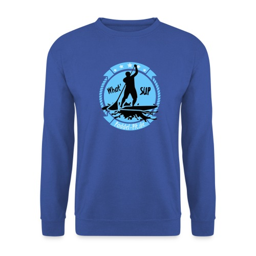 What`SUP. SUP Board Stand Up Paddling Sport - Unisex Pullover