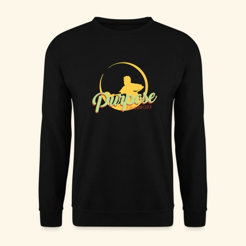 Purpose is an alarm clock to keep reminding you - Männer Pullover