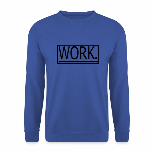 WORK. - Unisex sweater