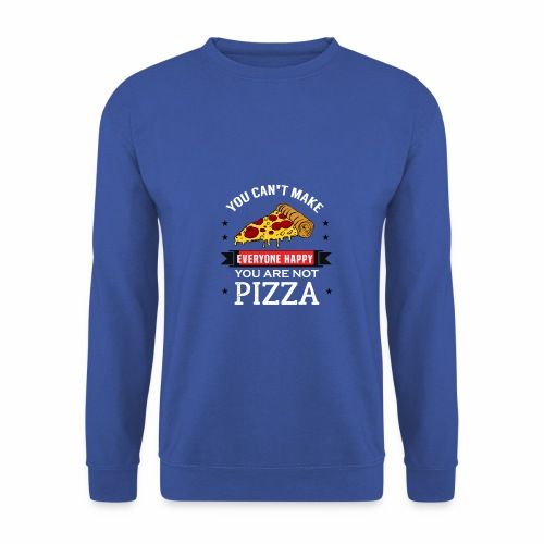 You can't make everyone Happy - You are not Pizza - Männer Pullover