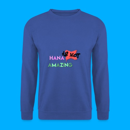 Hana Is Not Amazing T-Shirts - Men's Sweatshirt