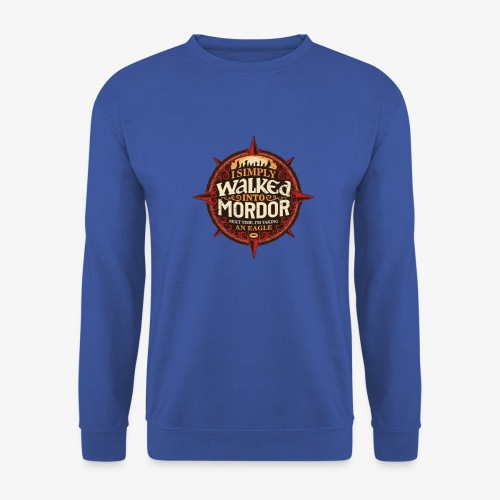 I just went into Mordor - Unisex Sweatshirt