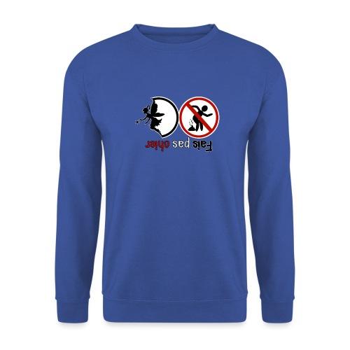 Fais pas chier - Fée pas chier - Sweat-shirt Unisex