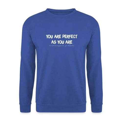 YOU ARE PERFECT AS YOU ARE - Männer Pullover