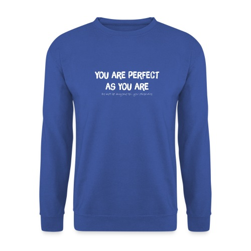 YOU ARE PERFECT AS YOU ARE - Unisex Pullover