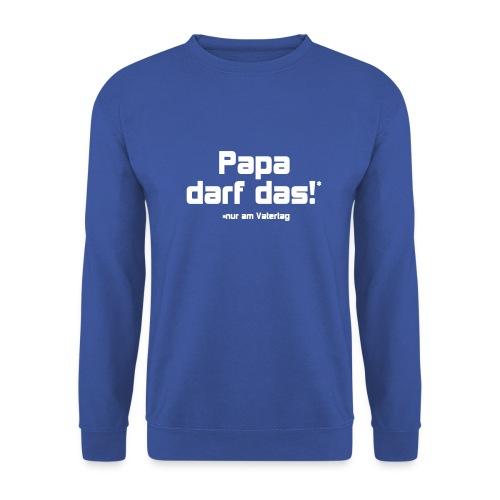 Papa darf das - Männer Pullover