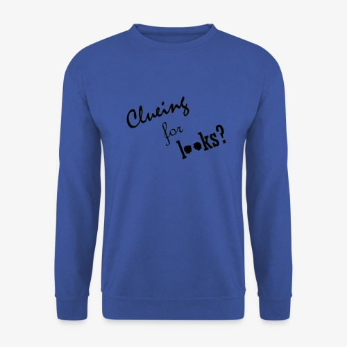 clueing for looks black - Unisex sweater