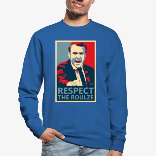 Respect The Roulze ! - Sweat-shirt Unisexe