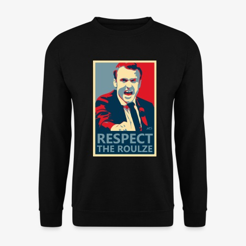 Respect The Roulze ! - Sweat-shirt Unisex