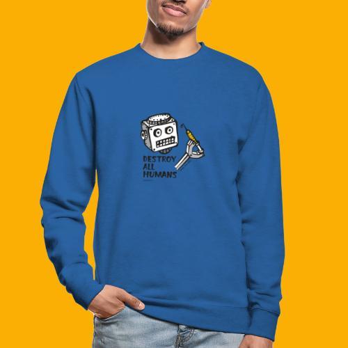 Dat Robot: Destroy Series All Humans Light - Unisex sweater