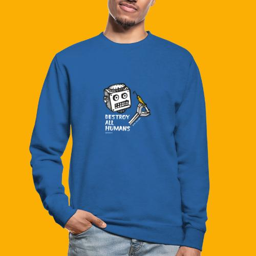 Dat Robot: Destroy Series All Humans Dark - Unisex sweater