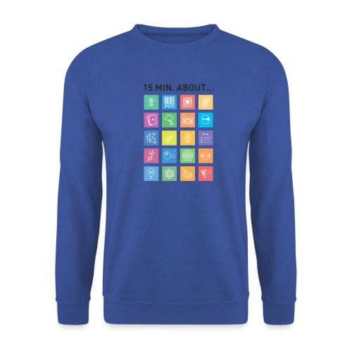 15 min. about... - Unisex Pullover