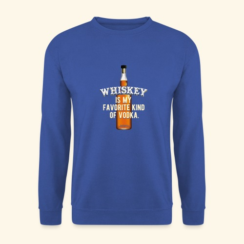 Whiskey Is My Favorite Kind Of Vodka TShirt Design - Männer Pullover