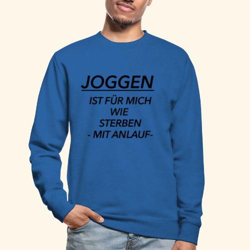 Joggen ist für mich wie Sterben mit Anlauf - Unisex Pullover