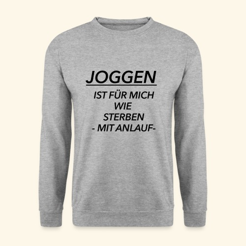 Joggen ist für mich wie Sterben mit Anlauf - Männer Pullover