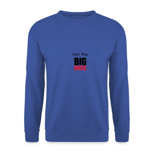I am the big boss - Sweat-shirt Homme
