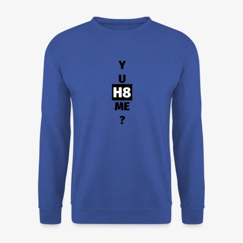 YU H8 ME dark - Unisex Sweatshirt