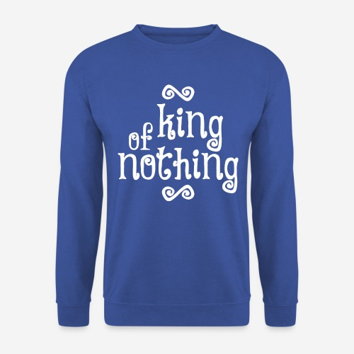king of nothing - Unisex Pullover