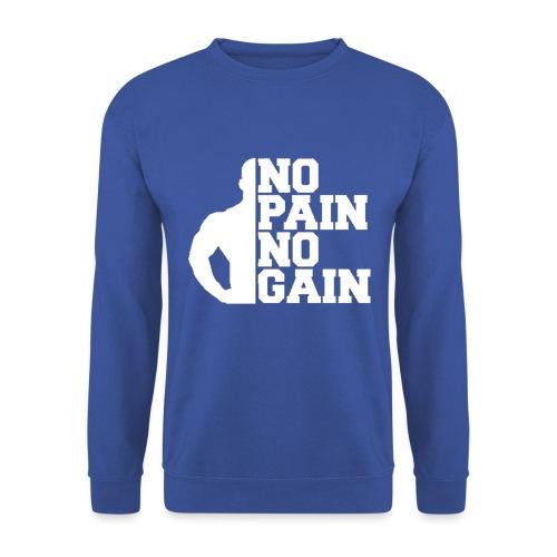 no pain no gain - Sweat-shirt Unisexe