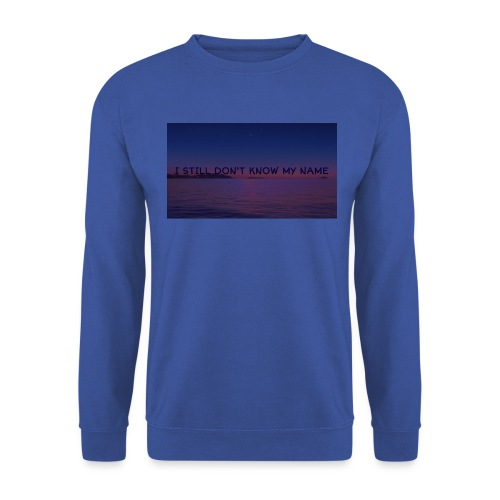 I Still Don't Know My Name - Unisex sweater