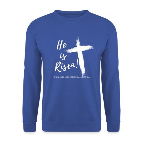 He is Risen ! V2 (Il est ressuscité !) - Sweat-shirt Unisexe