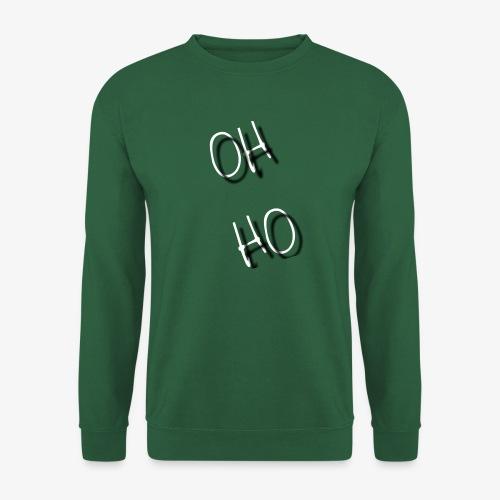 OH HO - Unisex Sweatshirt