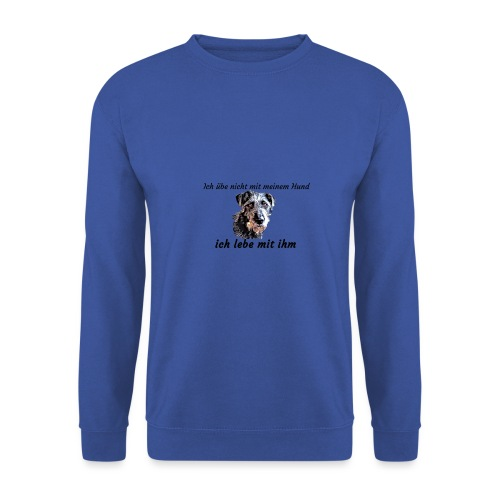 Ich lebe mit meinem Hund - Unisex Pullover