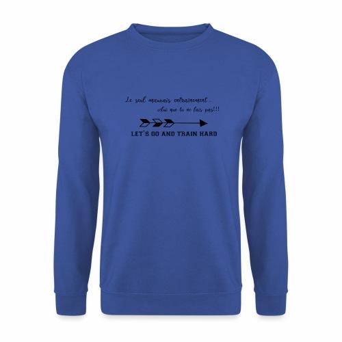 train hard - Sweat-shirt Unisexe