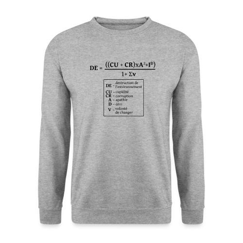 Formule de la destruction de l'environnement - Sweat-shirt Unisexe
