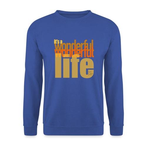 It's a wonderful life beach colours - Unisex Sweatshirt