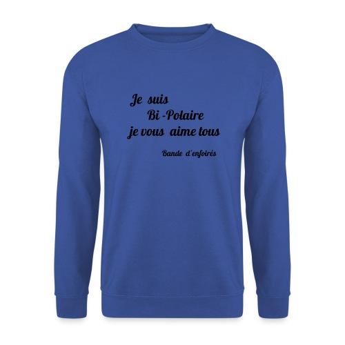 Je suis bi-polaire - Sweat-shirt Unisexe