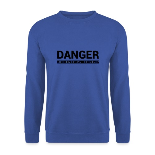 DANGER_antivirus_inside - Unisex Sweatshirt