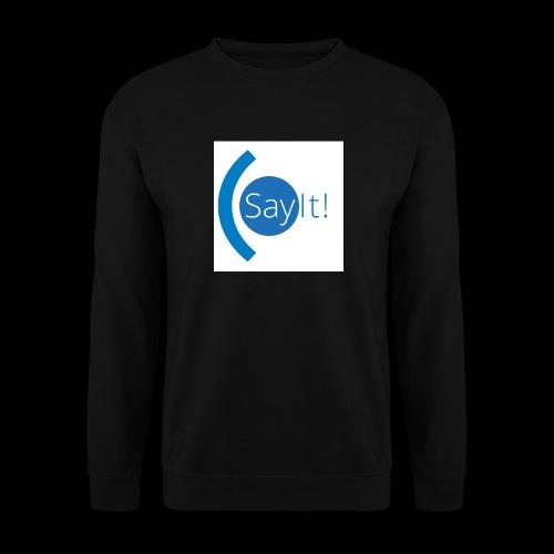 Sayit! - Unisex Sweatshirt
