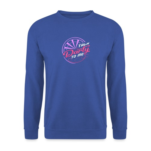 Talk Darty To Me Tee Design gift idea - Unisex Sweatshirt