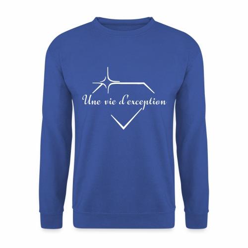 Une vie d'exception - Sweat-shirt Unisexe
