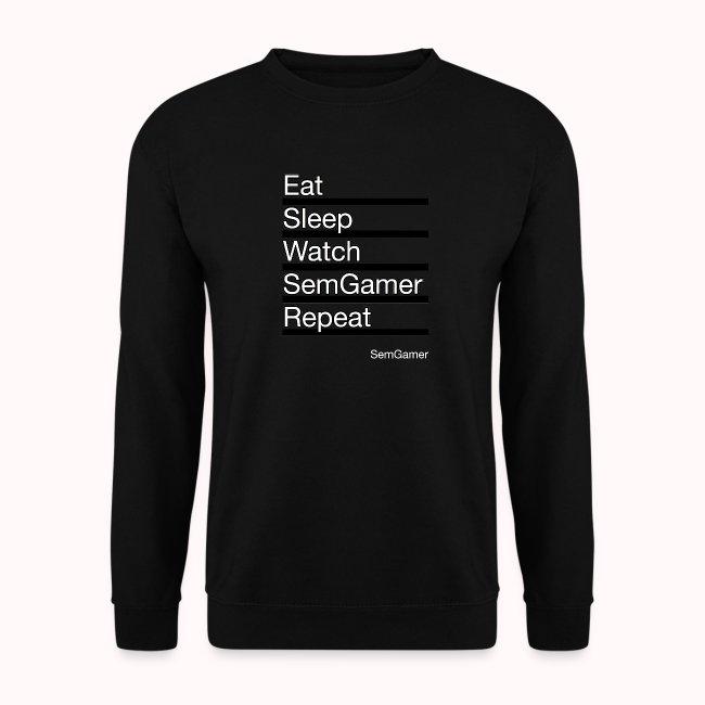 Eat sleep watch SemGamer repeat