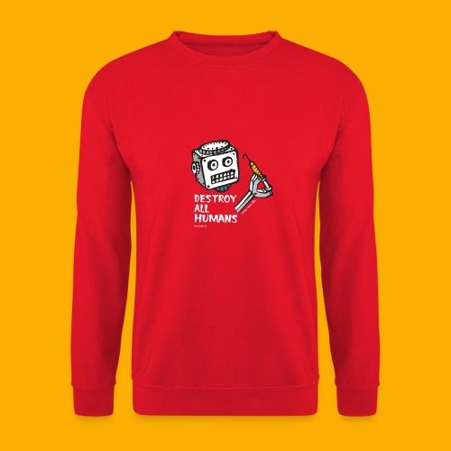 Dat Robot: Destroy Series All Humans Dark - Unisex sweater