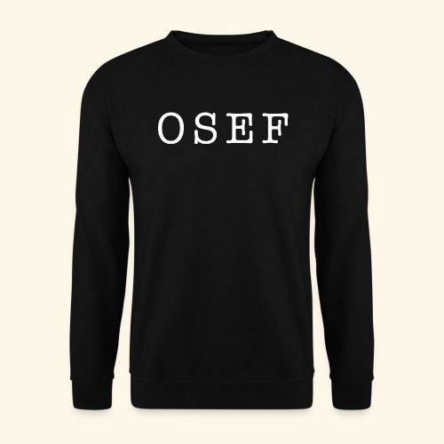 OSEF - Sweat-shirt Homme
