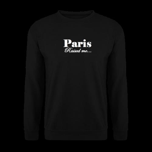Paris Raised me - Sweat-shirt Homme