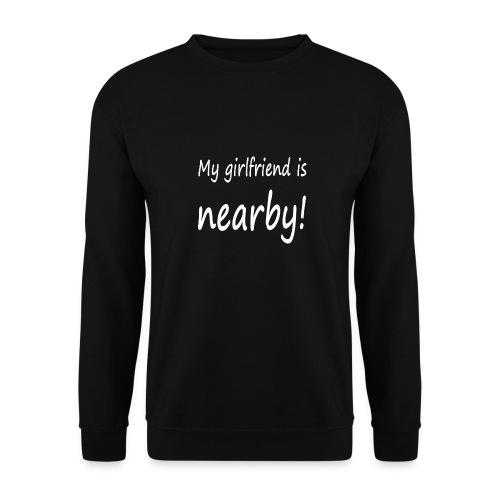 my girlfriend is nearby - Männer Pullover