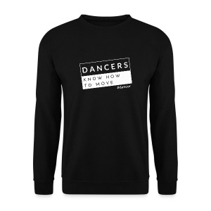 Dancers Know How to Move - Men's Sweatshirt