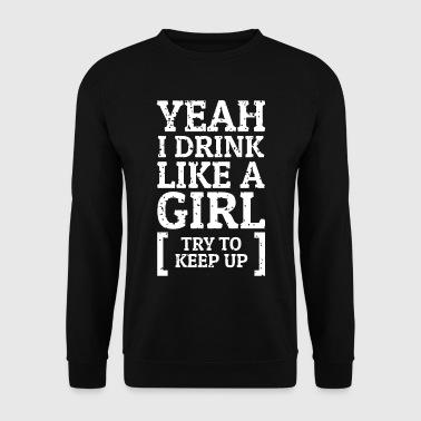 Ja, ich trinke wie ein Mädchenhemd - Männer Pullover