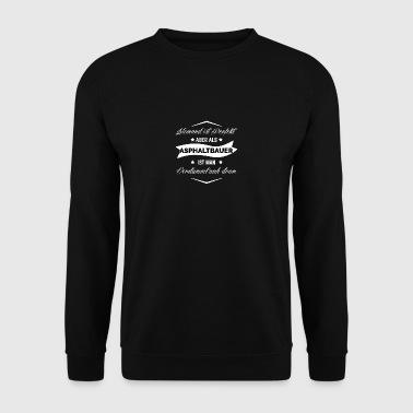 ASPHALTBAUER SIND PERFEKT - Männer Pullover