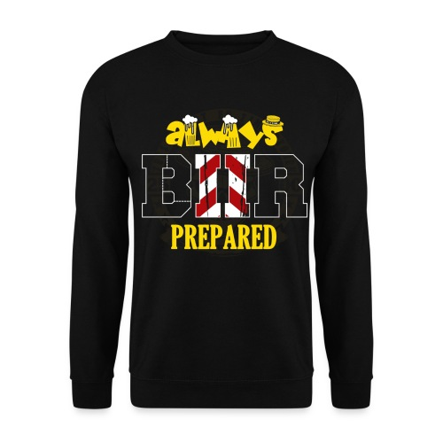 Always biir prepared tshirt - Unisex sweater