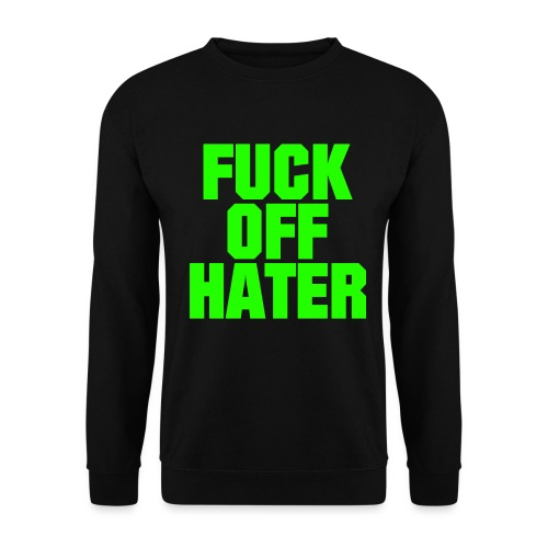 FUCK OFF HATER - Männer Pullover