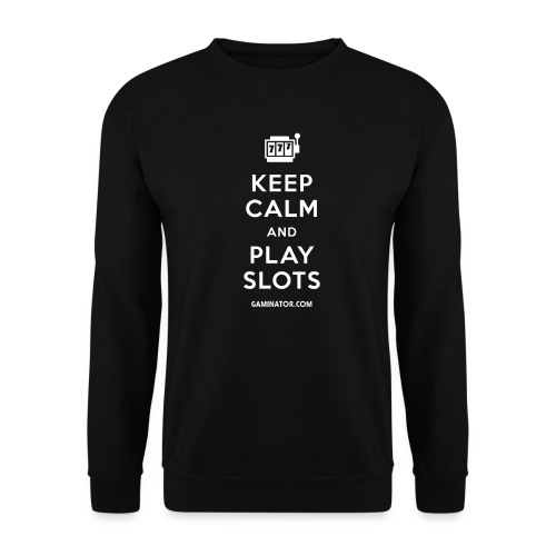 Keep Calm and Play Slots - Unisex Sweatshirt